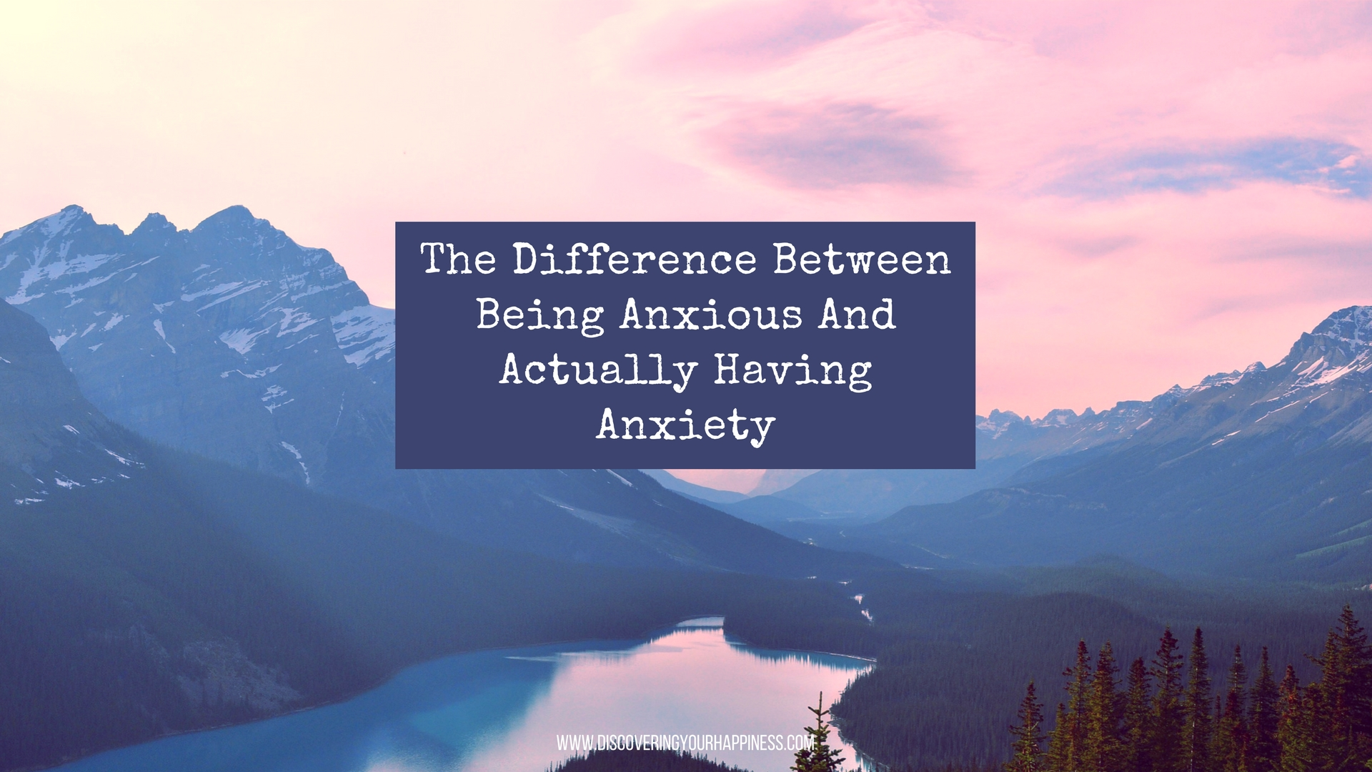The Difference Between Being Anxious And Actually Having Anxiety